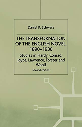 The Transformation of the English Novel, 1890-1930: Studies in Hardy, Conrad, Joyce, Lawrence, Forster and Woolf (033363098X) by SCHWARZ, DANIEL R.