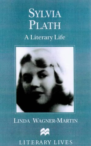 Sylvia Plath--A Literary Life (Macmillan Literary Lives) (0333631153) by Linda Wagner-Martin