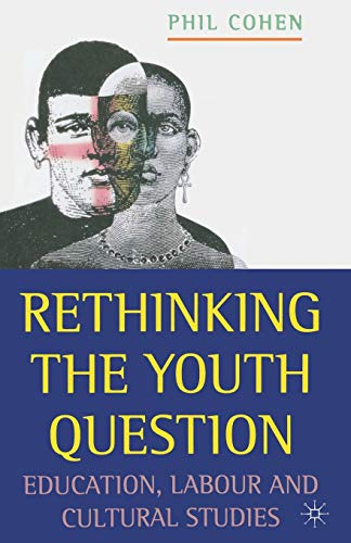 9780333631485: Rethinking the Youth Question: Education, Labour and Cultural Studies