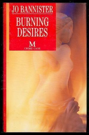 Burning Desires (Crime Case): Bannister, Jo