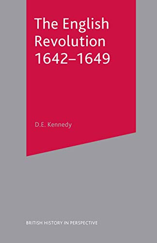 The English Revolution, 1642-49: D.E. Kennedy