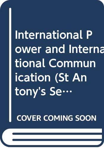 9780333632123: International Power and International Communication (St Antony's)