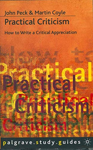 PRACTICAL CRITICISM. HOW TO WRITE A CRITICAL APPRECIATION: PECK, J. / M. COYLE