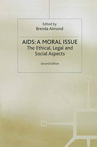 9780333633441: AIDS: A Moral Issue - the Ethical, Legal and Social Aspects