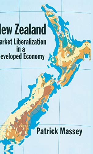 9780333633489: New Zealand: Market Liberalization in a Developed Economy