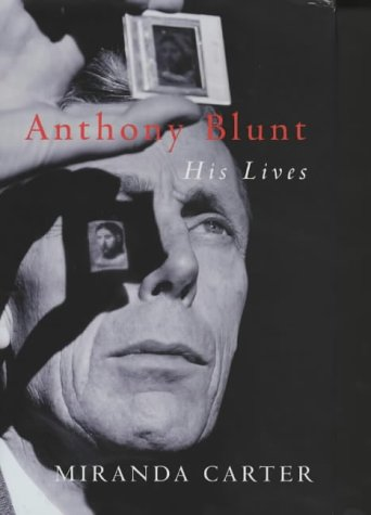 9780333633502: Anthony Blunt: His Lives