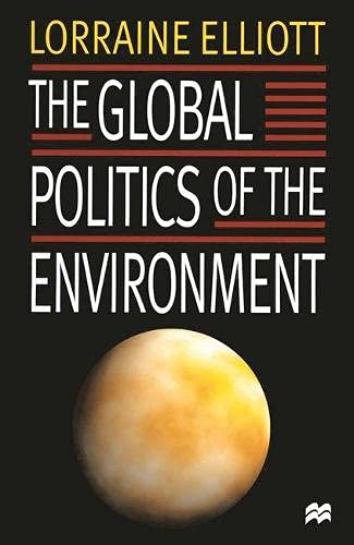 9780333633663: The Global Politics of the Environment