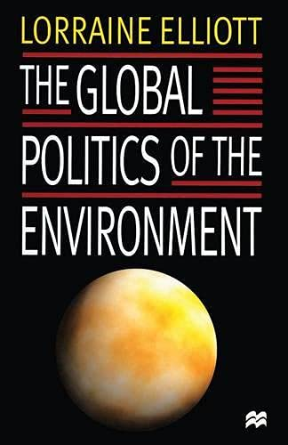 9780333633670: The Global Politics of the Environment