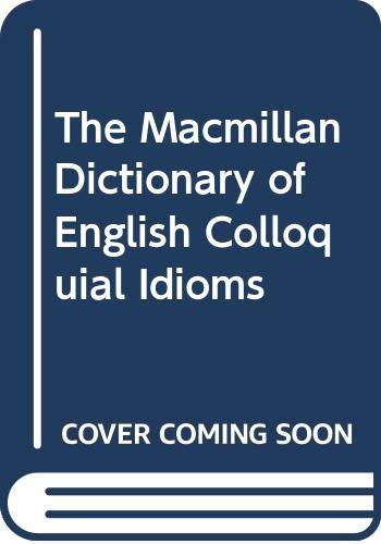 9780333634097: The Macmillan Dictionary Of English Colloquial Idioms
