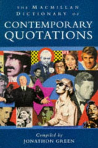 9780333634134: The Macmillan Dictionary Of Contemporary Quotations