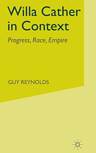 Willa Cather in Context: Progress, Race, Empire (9780333634516) by G. Reynolds