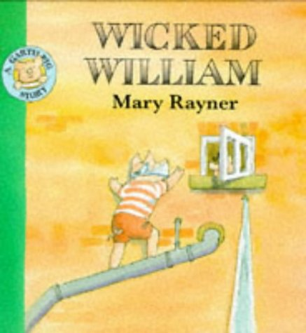 Wicked William (Garth Pig Story Books) (0333637518) by Rayner, Mary