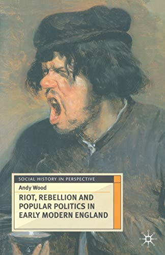 9780333637623: Riot, Rebellion and Popular Politics in Early Modern England (Social History in Perspective)