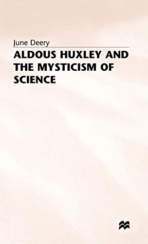 9780333637678: Aldous Huxley and the Mysticism of Science
