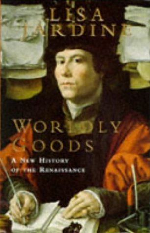 9780333638101: Worldly Goods: New History of the Renaissance