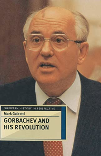 9780333638552: Gorbachev and his Revolution (European History in Perspective)