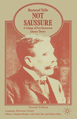 9780333639269: Not Saussure: A Critique of Post-Saussurean Literary Theory (Language, Discourse, Society)