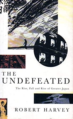 The Undefeated: Rise, Fall and Rise of Modern Japan (0333639499) by Harvey, Robert