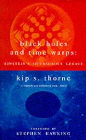 BLACK HOLES AND TIME WARPS: EINSTEIN'S OUTRAGEOUS: THORNE, Kip S.