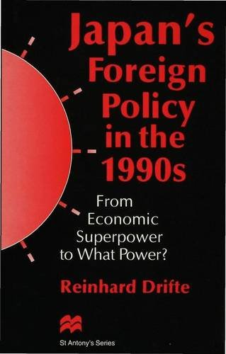 9780333639917: Japan's Foreign Policy in the 1990s: From Economic Superpower to What Power? (St Antony's Series)