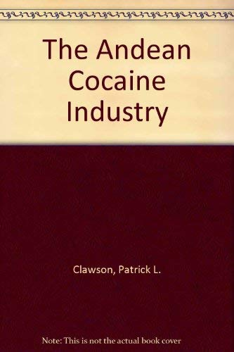 The Andean Cocaine Industry: Patrick L. Clawson
