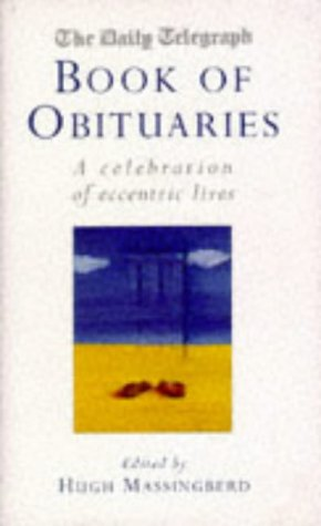 "Daily Telegraph"" Book of Obituaries: A Celebration of Eccentric Lives"