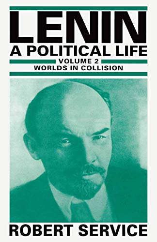 9780333640623: Lenin: A Political Life: Volume 2: Worlds in Collision
