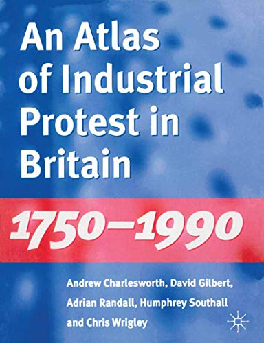 9780333640746: An Atlas of Industrial Protest in Britain 1750-1990