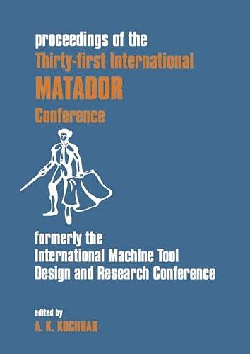 Proceedings of the Thirty-first International Matador Conference: Kochhar, A.K.