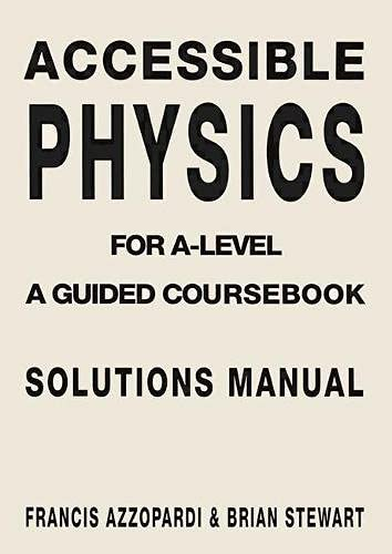9780333641293: Accessible Physics for A-level: A Guided Coursebook: Solutions Manual