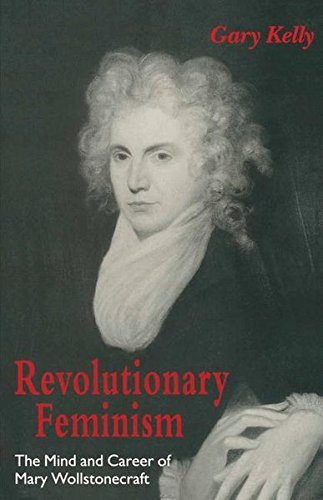 9780333641354: Revolutionary Feminism: The Mind and Career of Mary Wollstonecraft