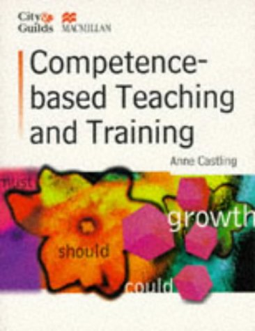 9780333641576: Competence-based Teaching and Training (City & Guilds/Macmillan Publishing for CAE)