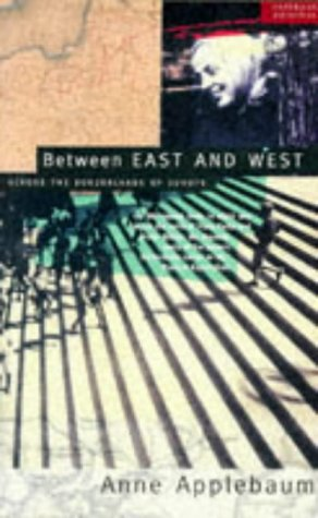 9780333641699: Between East and West: Across the Borderlands of Europe