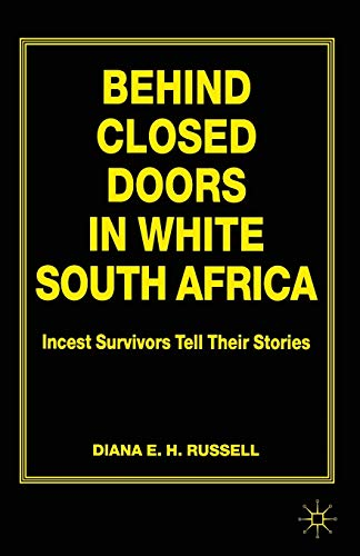 9780333642337: Behind Closed Doors in White South Africa: Incest Survivors Tell Their Stories