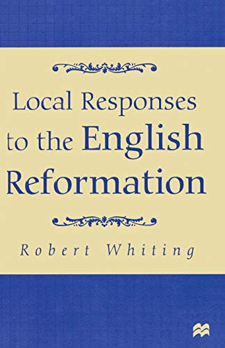 9780333642450: Local Responses to the English Reformation
