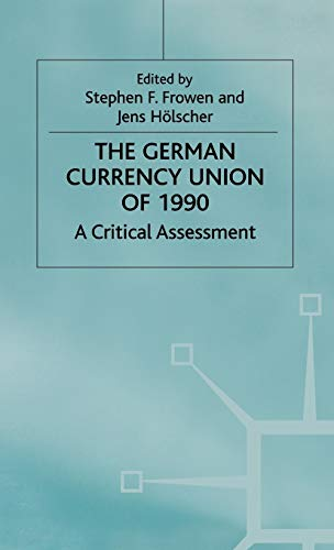 9780333642795: The German Currency Union of 1990: A Critical Assessment