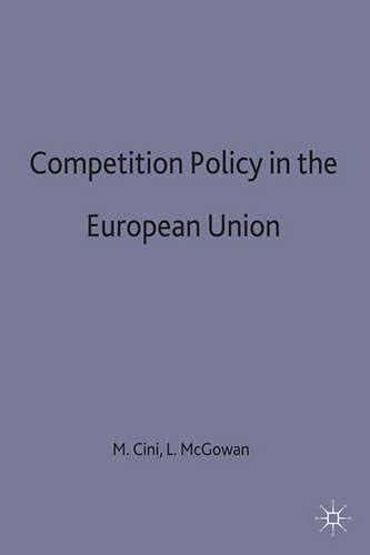 9780333643020: Competition Policy in the European Union (European Union S)