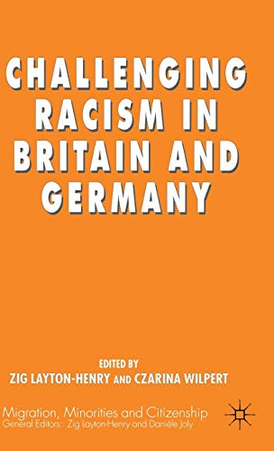 9780333643174: Challenging Racism in Britain and Germany (Migration, Minorities and Citizenship)