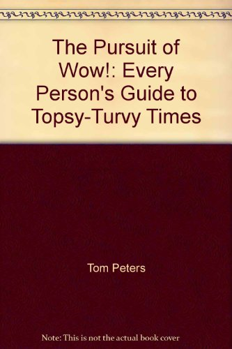 9780333643266: The Pursuit of Wow!: Every Person's Guide to Topsy-Turvy Times