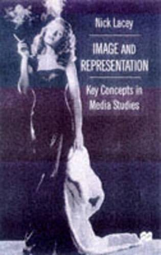 9780333644362: Image and Representation: Key Concepts in Media Studies