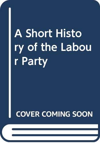 9780333644485: A Short History of the Labour Party