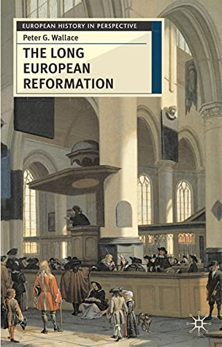 9780333644515: The Long European Reformation: Religion, Political Conflict and the Search for Conformity, 1350-1750 (European History in Perspective)