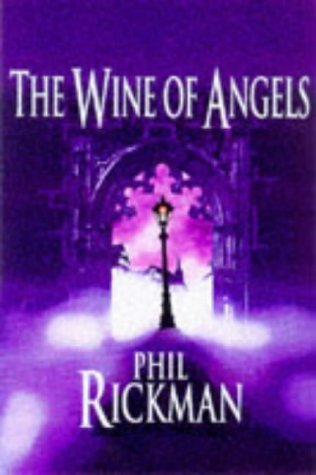 The Wine of Angels (A FIRST PRINTING): Rickman, Phil