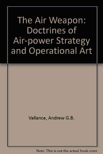 9780333645215: The Air Weapon: Doctrines of Air-power Strategy and Operational Art