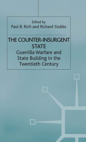 9780333645284: The Counter-Insurgent State: Guerrilla Warfare and State Building in the Twentieth Century