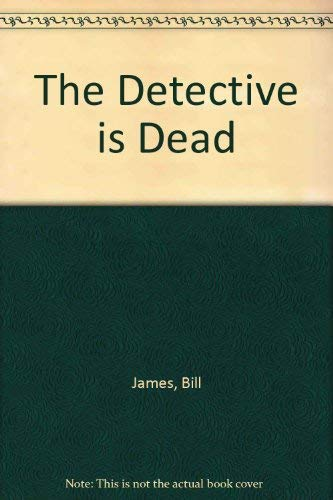 The Detective Is Dead: James, Bill