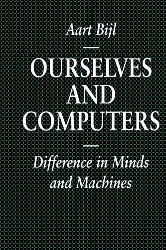 Ourselves and Computers: Difference in Minds and: Bijl, Aart