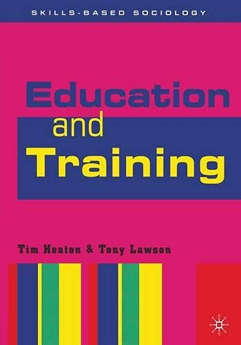 Education and Training (Skills-Based Sociology): Heaton, Tim and
