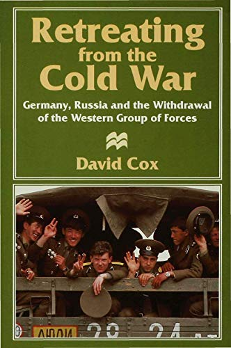 9780333646366: Retreating from the Cold War: Germany, Russia and the Withdrawal of the Western Group of Forces