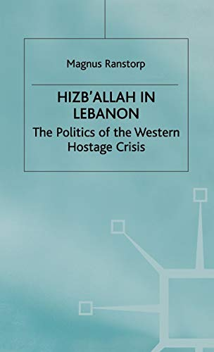 9780333647004: Hizb'allah in Lebanon: The Politics of the Western Hostage Crisis